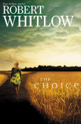 Title: The Choice, Author: Robert Whitlow