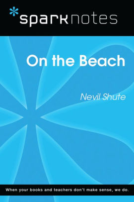 On The Beach SparkNotes Literature Guide By SparkNotes Nevil
