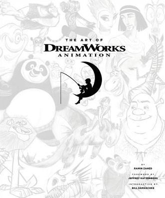 The Art of DreamWorks Animation by Ramin Zahed, DreamWorks