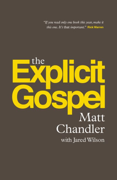 The Explicit Gospel By Matt Chandler Paperback Barnes