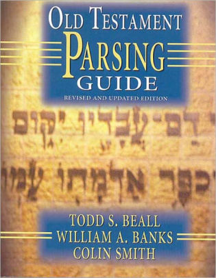 Old Testament Parsing Guide by Todd S. Beall, Colin S. Smith ...