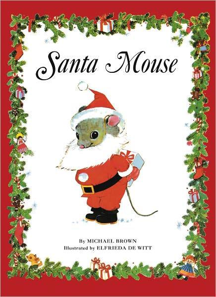 Santa Mouse By Michael Brown Elfrieda De Witt NOOK