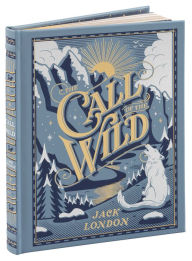 Title: The Call of the Wild (Barnes & Noble Collectible Editions), Author: Jack London