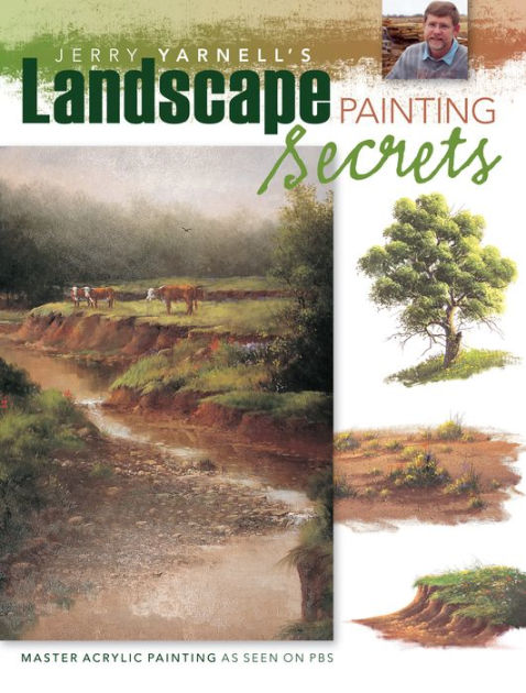 Jerry Yarnells Landscape Painting Secrets By Jerry