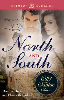 North And South The Wild And Wanton Edition Volume 3 By Brenna