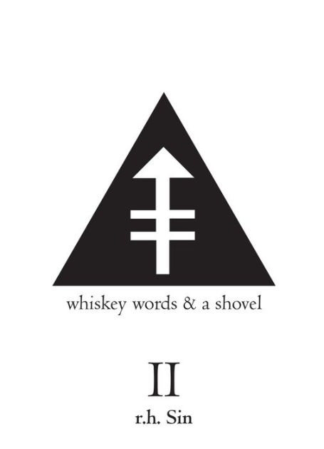 Whiskey Words & a Shovel II by r.h. Sin, Paperback