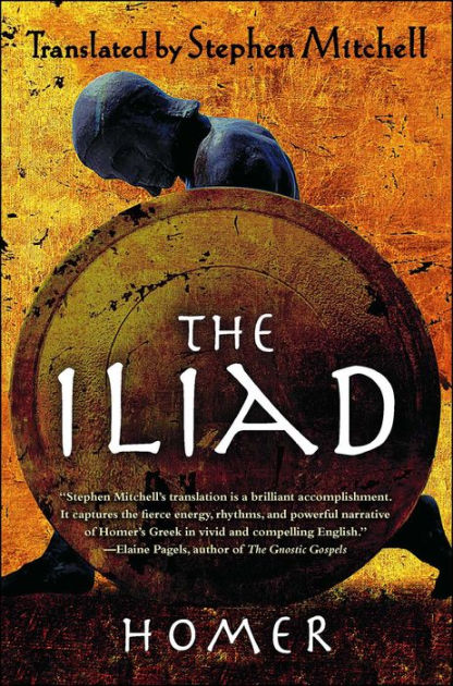 The Iliad Translated by Stephen Mitchell by Homer