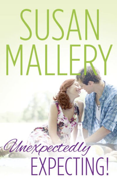 Unexpectedly Expecting by Susan Mallery  NOOK Book eBook  Barnes  Noble