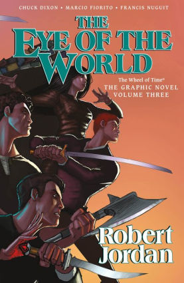 Robert Jordan Eye Of The World : robert, jordan, world, World:, Graphic, Novel,, Volume, Three, Robert, Jordan,, Chuck, Dixon,, Marcio, Fiorito,, Francis, Nuguit, (eBook), Barnes, Noble®