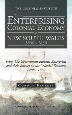 The Enterprising Colonial Economy of New South Wales 1800