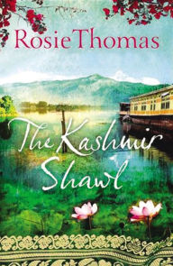 The Kashmir Shawl: A Novel by Rosie Thomas, Paperback ...