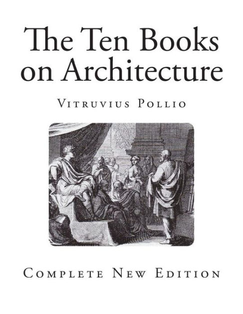 The Ten Books on Architecture by Vitruvius Pollio