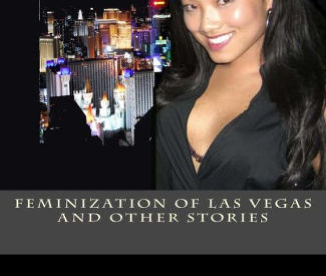 Feminization Of Las Vegas And Other Stories By Kalpanik S Paperback Barnes Noble