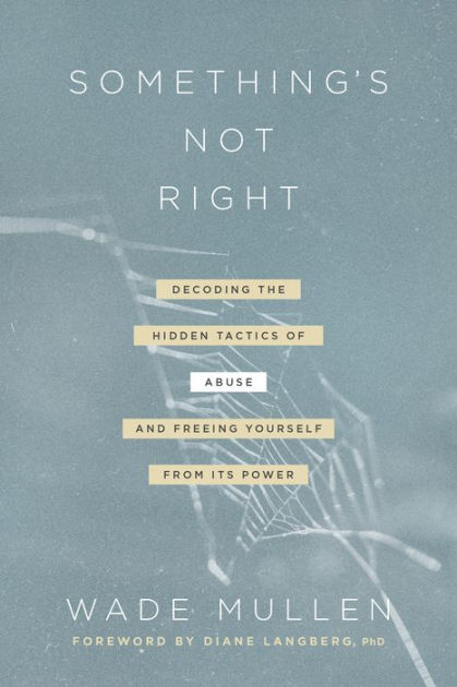 Something's Not Right: Decoding the Hidden Tactics of Abuse--and ...