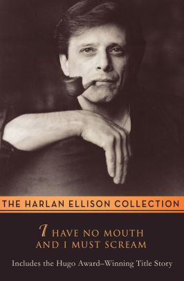 I Have No Mouth And I Must Scream : mouth, scream, Mouth, Scream, Harlan, Ellison,, Paperback, Barnes, Noble®