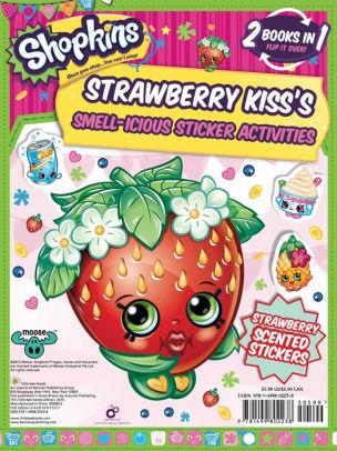 Strawberry Kiss Shopkin : strawberry, shopkin, Shopkins, Fruity, Friends/Strawberry, (Sticker, Activity, Book), Little, Books,, Paperback, Barnes, Noble®