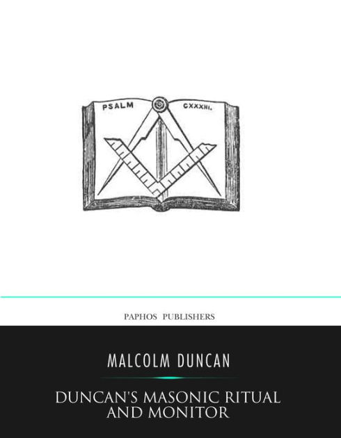 Duncan's Masonic Ritual And Monitor by Malcolm C. Duncan