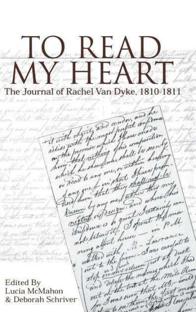 To Read My Heart: The Journal of Rachel Van Dyke, 1810