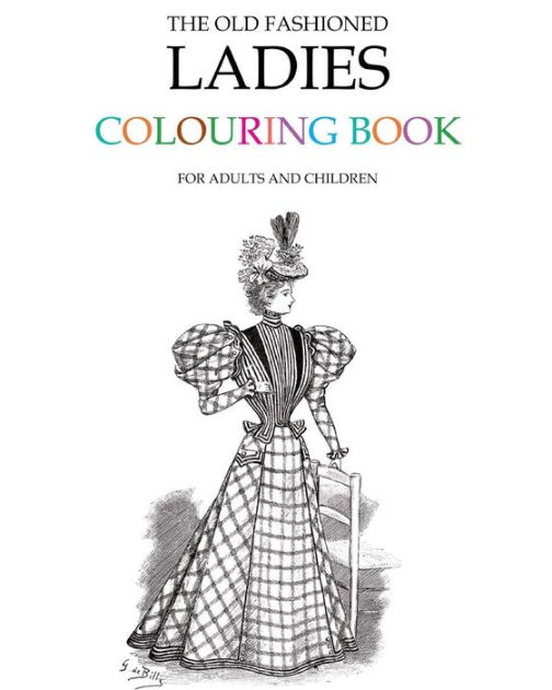 The Old Fashioned Ladies Colouring Book by Hugh Morrison