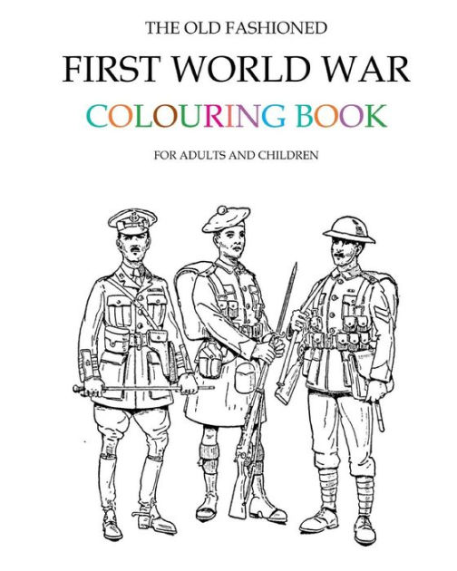The Old Fashioned First World War Colouring Book by Hugh