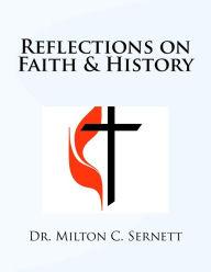 Reflections on Faith & History by Dr. Milton C. Sernett