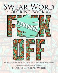Swear Word Coloring Book #2: An Adult Coloring Book of 40 ...
