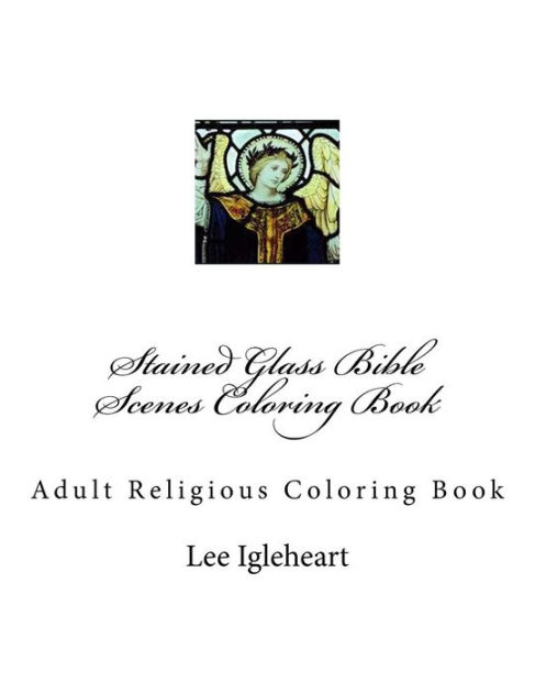 Stained Glass Bible Scenes Coloring Book: Adult Religious