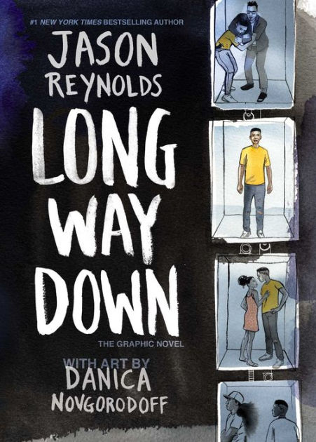 Long Way Down: The Graphic Novel by Jason Reynolds, Danica Novgorodoff,  Hardcover | Barnes & Noble®