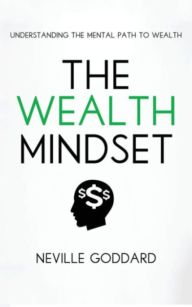 The Wealth Mindset: Understanding the Mental Path to