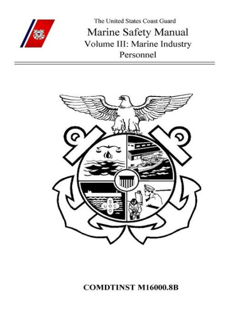 Marine Safety Manual Volume III: Marine Industry Personnel