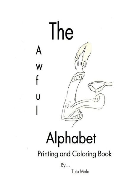 The Awful Alphabet Printing and Coloring Book by Tutu Mele