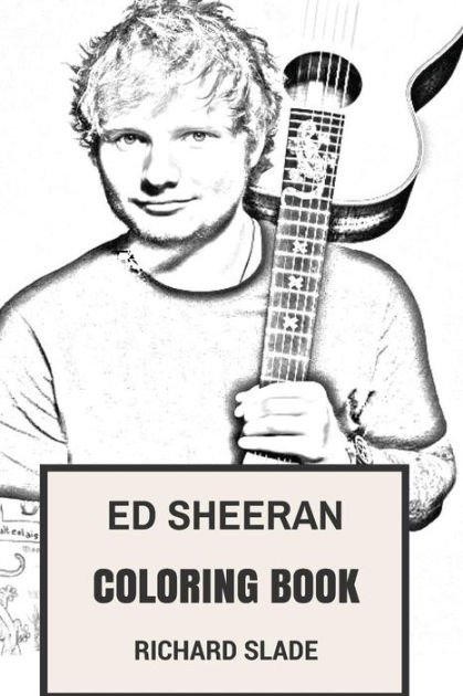Ed Sheeran Coloring Book: English Acoustic Pop Prodigy and