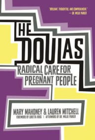 Image result for The Doulas: Radical Care for Pregnant People
