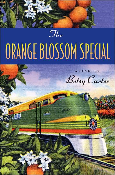 The Orange Blossom Special by Betsy Carter Paperback