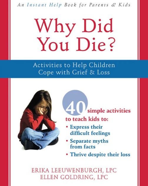 Why Did You Die?: Activities to Help Children Cope with ...