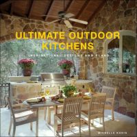 Ultimate Outdoor Kitchens: Inspirational Designs and Plans ...