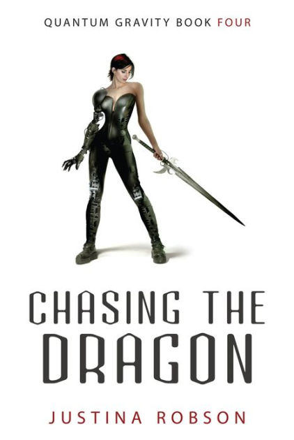 Chasing the Dragon (Quantum Gravity Series #4) by Justina