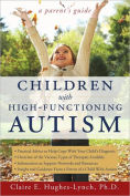 Title: Children with High-Functioning Autism: A Parent's Guide, Author: Claire Hughes