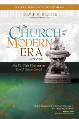 The Church and the Modern Era (1846-2005): Pius IX, World Wars, and the Second Vatican Council