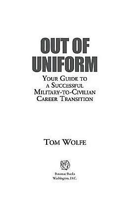 Out of Uniform: Your Guide to a Successful Military-to