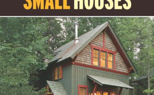 Small Houses By Editors Of Fine Homebuilding Paperback