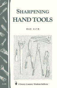 Sharpening Hand Tools: Storey's Country Wisdom Bulletin A
