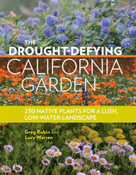 The California Native Landscape The Homeowner's Design Guide To