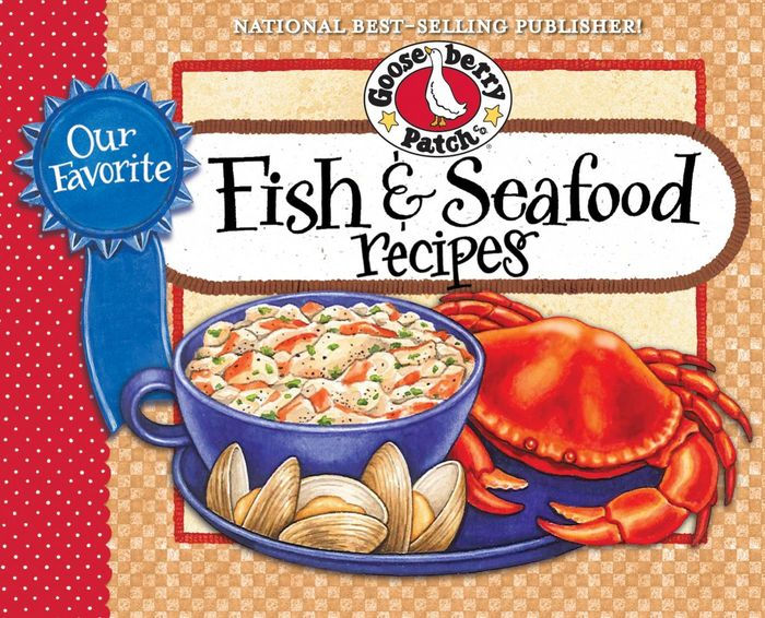 Our Favorite Fish & Seafood Recipes Cookbook By Gooseberry