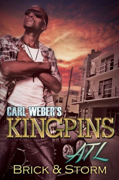 Carl Weber's Kingpins Atl By Brick, Storm , Paperback
