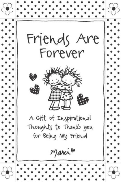Friends Are Forever: A Gift of Inspirational Thoughts to