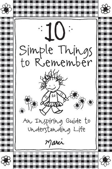 10 Simple Things to Remember: An Inspiring Guide to