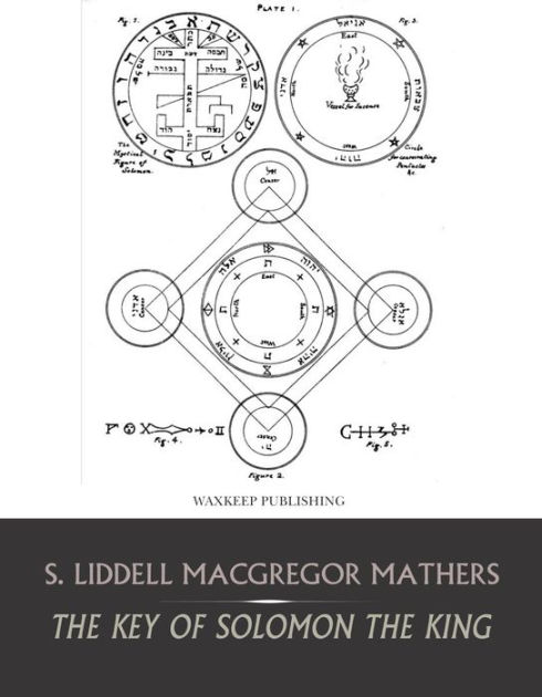 The Key Of Solomon The King by S. Liddell Macgregor