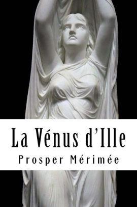 Prosper Mérimée La Vénus D'ille : prosper, mérimée, vénus, d'ille, Vénus, D'Ille, Prosper, Mérimée,, Paperback, Barnes, Noble®