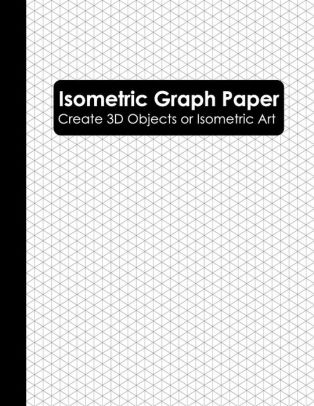 Isometric Graph Paper: Isometric Grid Paper Notebook
